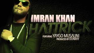 IMRAN KHAN HATTRICK (feat yaygo Musalini) new single Mp3