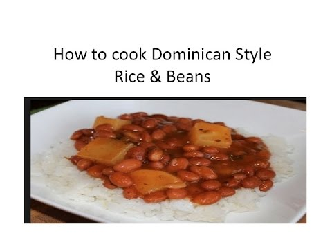 How To Cook Rice And Beans Dominican Style