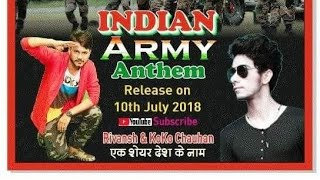 INDIAN ARMY ANTHEM 2018 | Indian Army Warrior Song 2018 | Heart touching song | Koko chauhan