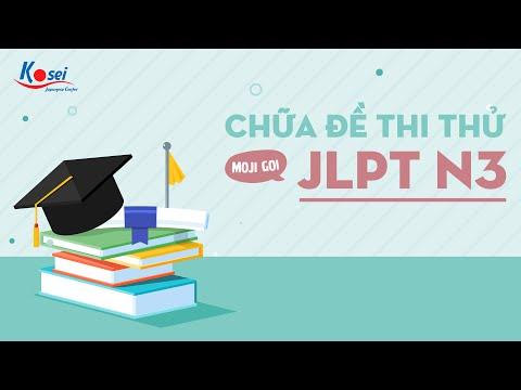 Chữa đề thi thử JLPT N3 (Phần Moji - Goi) - Tháng 11/2020