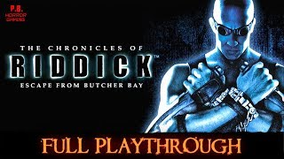 The Chronicles of Riddick : Escape from Butcher Bay | Full Playthrough