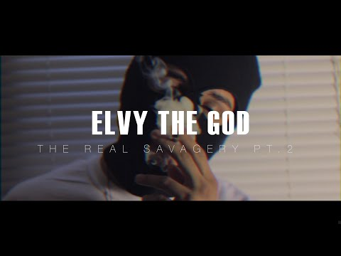 eLVy The God - The Real Savagery pt.2