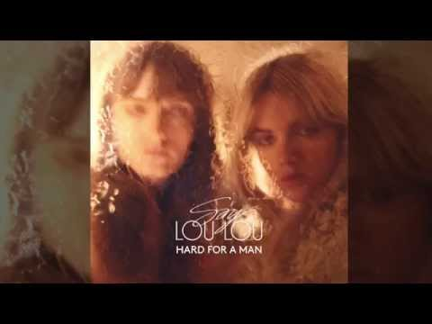 Say Lou Lou - Hard For A Man (official Audio)