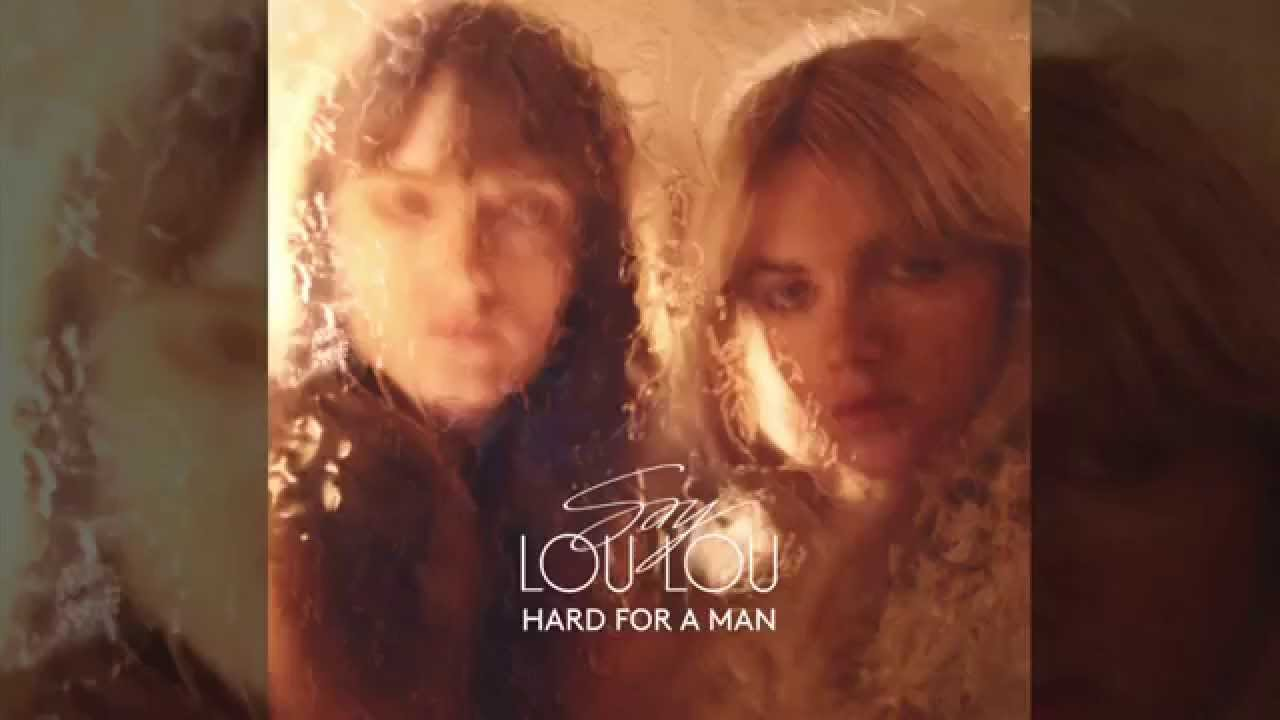 say lou lou hard for a man official audio youtube