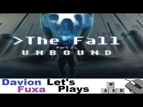 DFuxa Plays The Fall Part 2: Unbound - Ep 1 - Save Myself |