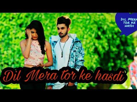 Dil Mera Tod Ke Hasdi !! Ek Din Tu Bhi Royegi Indian Song New 2018I !!crazy Fun !!  Copy