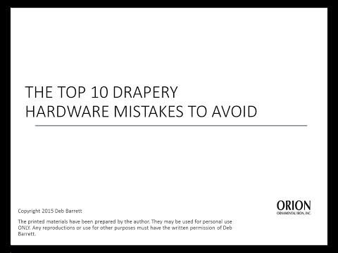 Top Ten Drapery Hardware Mistakes to Avoid