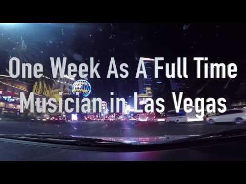 One Week as a Full Time Musician in Las Vegas