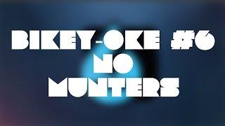 Bikey-oke #6 - No Munters - TLC Parody