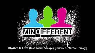 Mindifferent - Rhythm Is Love (Phaxo & Marco Branky Club Mix)