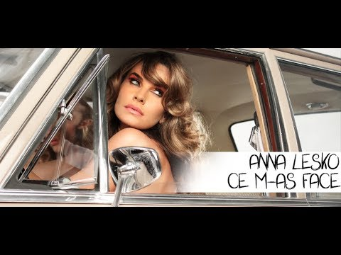 Anna Lesko feat. Anuryh - Ce m-as face (Official Video)