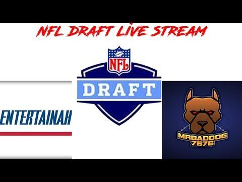 NFL DRAFT LIVE STREAM! 1ST ROUND NFL DRAFT ENTERTAINAH & MR BADDOG7676