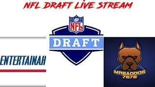 NFL DRAFT LIVE STREAM! 1ST ROUND NFL DRAFT ENTERTAINAH & MR BADDOG7676