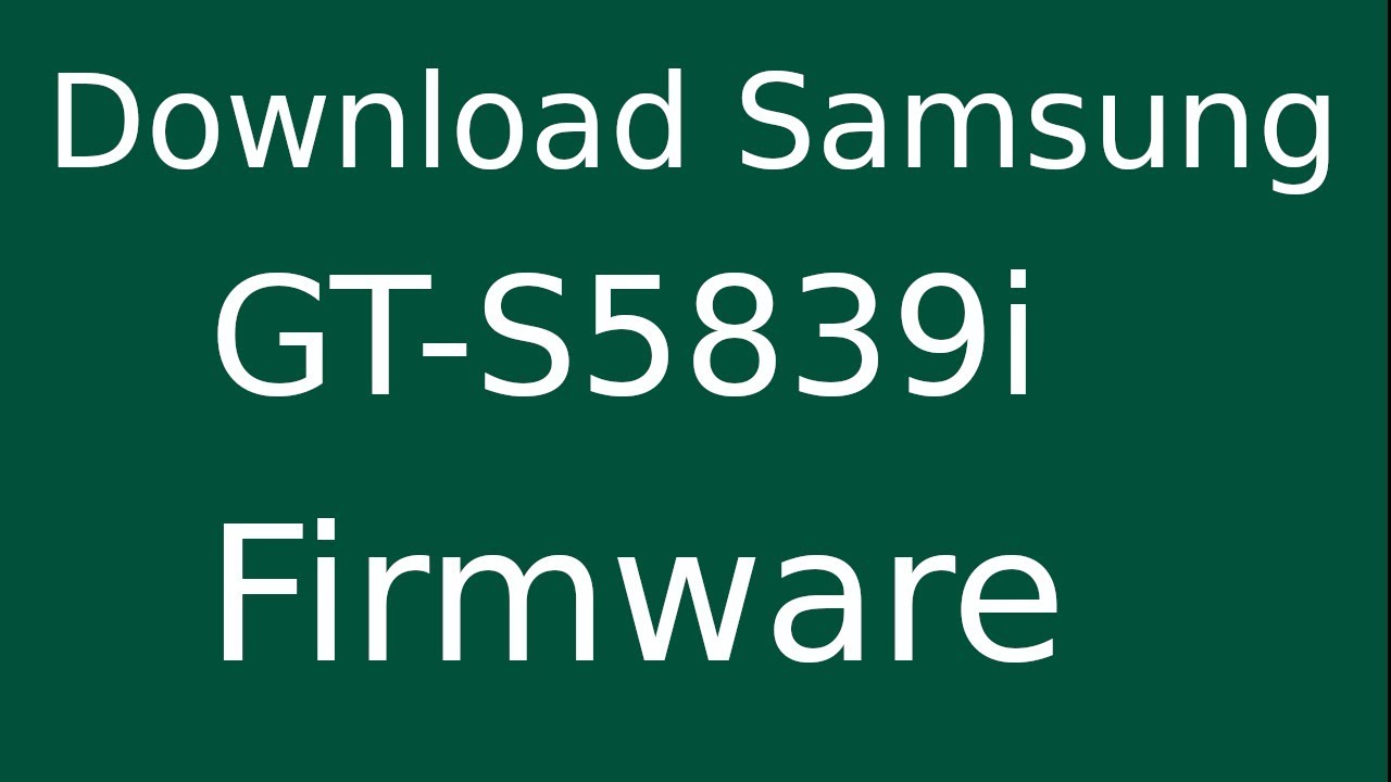 How to download samsung galaxy ace gt-s5839i stock firmware (flash.