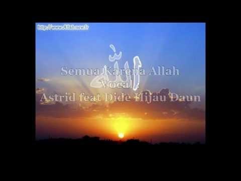 Semua Karena Allah vocal Astrid feat Dide Hijau Daun by Pelangi Hati