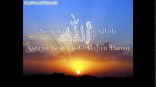 Video Semua Karena Allah vocal Astrid feat Dide Hijau Daun by Pelangi Hati download MP3, 3GP, MP4, WEBM, AVI, FLV Oktober 2018