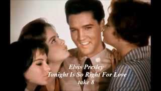 Elvis Presley  - Tonight Is So Right For Love  ( take 8)