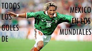 Goles De Mexico En Los Mundiales