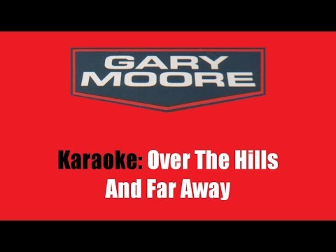 Karaoke: Gary Moore / Over The Hills And Far Away