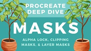 Using Alpha Lock, Clipping Masks, and Layer Masks in Procreate // Procreate Deep Dive: MASKS