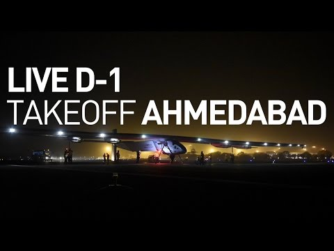 LIVE: Solar Impulse Airplane - D-1 Broadcast Flight From Ahmedabad to Varanasi