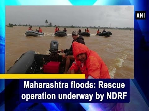 Maharashtra floods: Rescue operation underway by NDRF