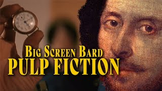 Big Screen Bard - Pulp Fiction