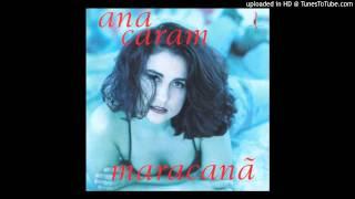 Ana Caram - La Mentira (The Lie) - (Album: Maracana - 1993 - Genre: Bossa Nova)