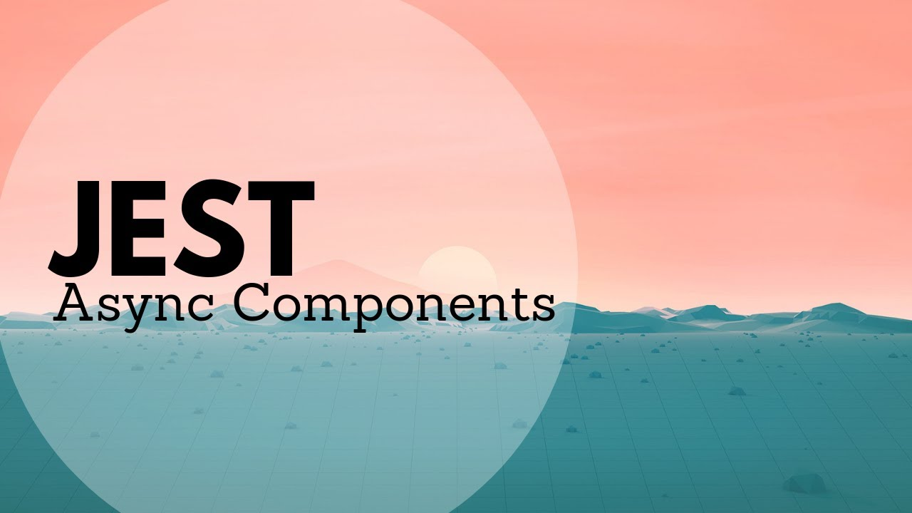 Testing Asynchronous Components with Mocks in Jest | Leigh Halliday