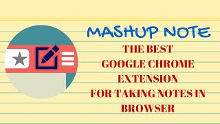 Google Chrome Extension -  Get Mashup Note extension to take notes in Google Chrome