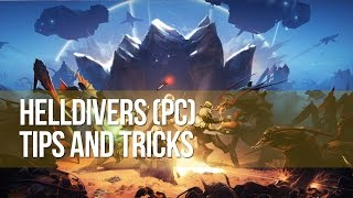 Helldivers (PC) Gameplay - Tips & Tricks