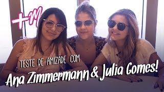 Baixar Teste de amizade com Ana Zimmermann e Julia Gomes!