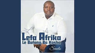 Lefa Afrika Le Bafana Ba Kosha New Album Free MP3 Song Download 320 Kbps