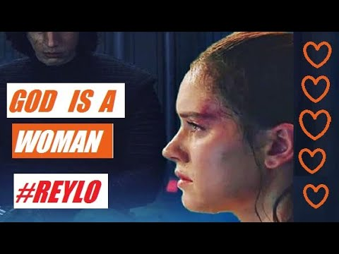 Reylo || God Is A Woman
