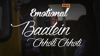 Baatein Chhoti Chhoti || EmotionalFulls
