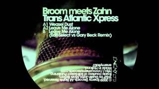 Dustin Zahn and Mark Broom - Leave Me Alone (Edit Select vs Gary Beck Remix)