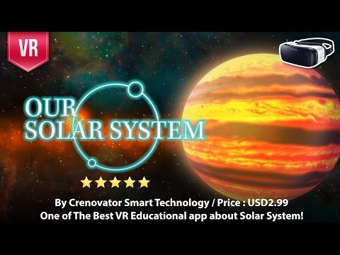 Our Solar System Gear VR- One ot The Best VR 3D Education app about Solar System!