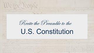 Recite the Preamble