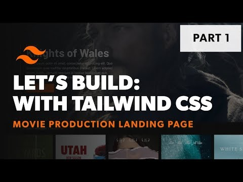 Let's Build: With Tailwind CSS - Movie Production Landing Page - Part 1 thumbnail