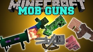 Minecraft: MOB GUNS MOD (SHOOT ENEMIES WITH MOBS!) Mod Showcase