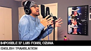 Download Lagu Imposible by Luis Fonsi, Ozuna   ENGLISH TRANSLATION mp3