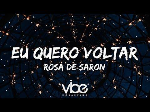 Eu Quero Voltar Rosa De Saron Letrasmusbr