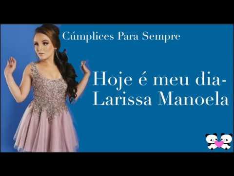 Hoje é meu dia- Larissa Manoela (com letra) - YouTube c4848c85b3