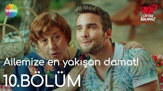 """Gambar cover Aşk Laftan Anlamaz 10.Bölüm   """"Ailemize en yakışan damat!"""""""