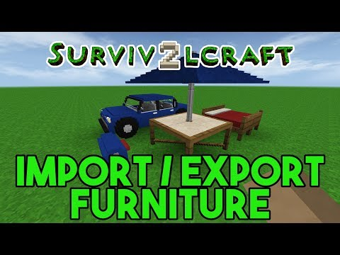 Survivalcraft 2 How To Import Export Furniture Between Worlds You