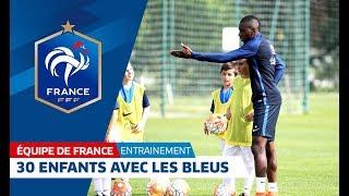 Equipe de France, entraînement : Ces 30 jeunes ont joué avec les Bleus ! I FFF 2016