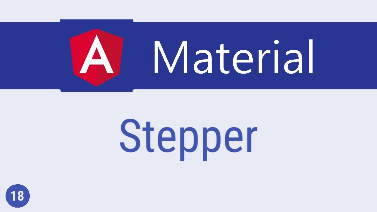 Angular Material Tutorial - 18 - Stepper