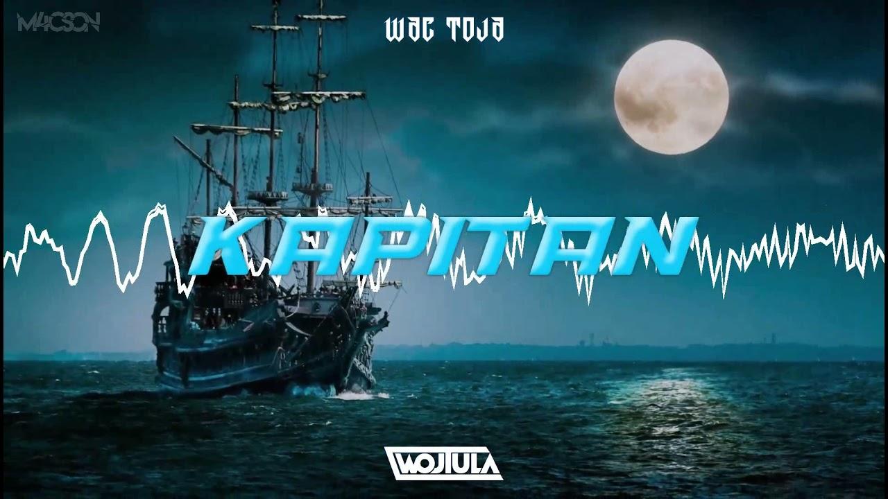 Download Wac Toja - Kapitan (WOJTULA BOOTLEG) 2021