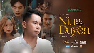 MV Níu Duyên - Lê Bảo Bình