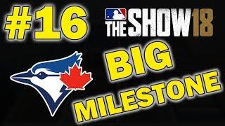 WE REACHED A BIG MILESTONE!! TORONTO BLUE JAYS FRANCHISE EPISODE 16   MLB 18 THE SHOW